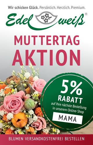 5 % Rabatt zum Muttertag wenn Sie jetzt bestellen!